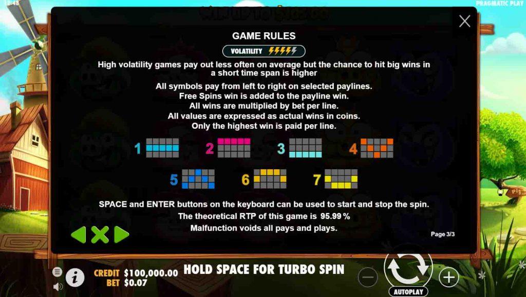 Payline หรือเส้นแนวทางชนะ ของเกมสล็อต 7 Piggies นั้นจะเป็นแนวทางให้สัญลักษณ์ที่หมุนนั้นออกมาเรียงกันตามที่กำหนดไว้